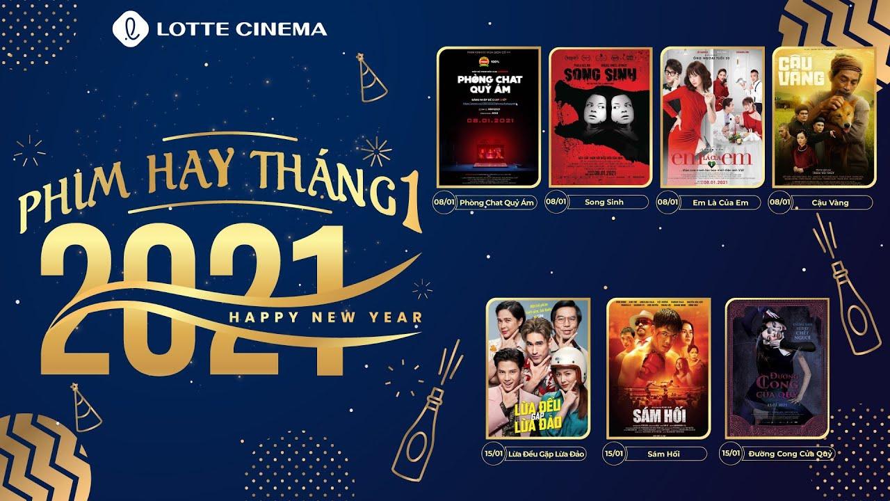 PHIM HAY THÁNG 1.2021 TẠI LOTTE CINEMA