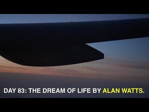 Alan Watts: The Dream of Life!