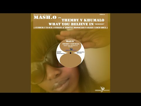 What You Believe In (feat. Themby V Khumalo) (Cuebur Remix)
