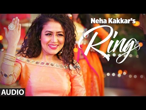 Neha Kakkar: Ring  Full Audio Song | Jatinder Jeetu | New Punjabi Song 2017
