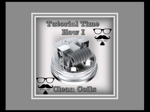 How I clean the coils in my RDA's and RTA's