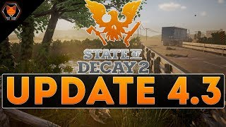 State of Decay 2 Update 4.3 (patch notes read!)