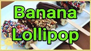 Fried Banana Lollipop | Veg Lollipop | Foodie's Hub