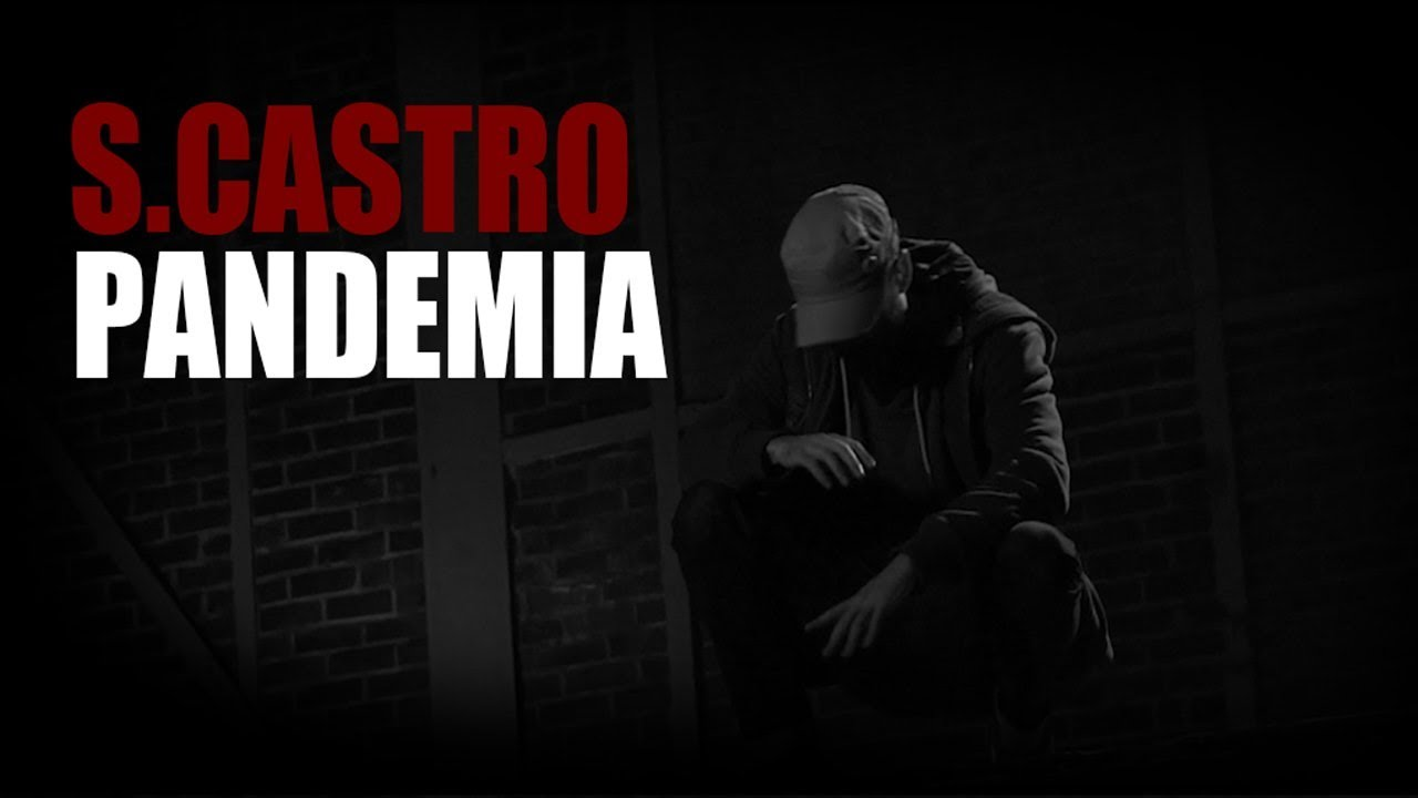S.Castro - Pandemia (Official Video) (prod. by Gorex) - YouTube