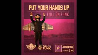 Full On Funk - Put Your Hands Up (Original Mix)