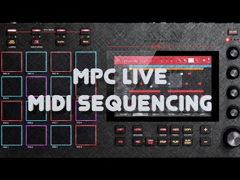 MPC Live Tutorial - MIDI Sequencing