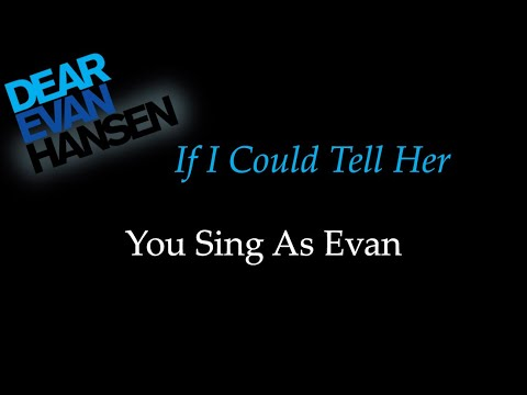 Dear Evan Hansen - If I Could Tell Her - Karaoke/Sing With Me: You Sing Evan