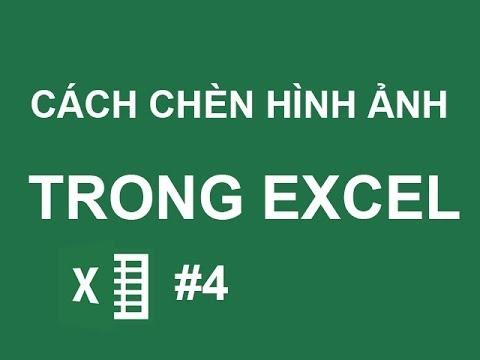 Hướng dẫn sử dụng Excel cơ bản: Cách chèn hình ảnh vào Excel