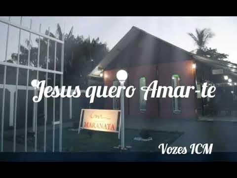 Jesus Quero Amar-te ICM