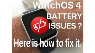 WatchOS 4 Battery life issues? Here is how to fix it.