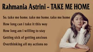 Lirik Lagu Rahmania Astrini - Take Me Home Lirik