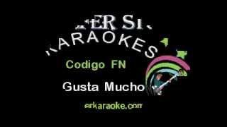 CODIGO FN - ME GUSTAS MUCHO - KARAOKE