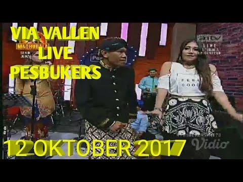 TERBARU...!!! VIA VALLEN LIVE PESBUKERS ANTV 12 OKTOBER 2017