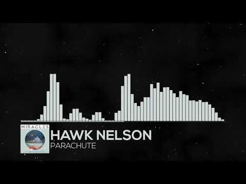 Hawk Nelson - Parachute