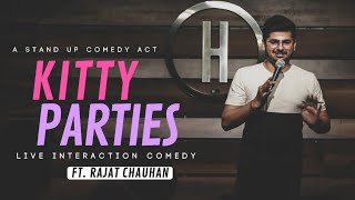 Kitty Parties (Live Interaction Comedy) | Stand-up comedy by Rajat Chauhan (Eleventh Video)
