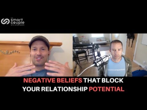 Negative Beliefs That Block Your Relationship Potential - Mark Groves - SC 128