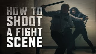 How to Shoot a Fight Scene
