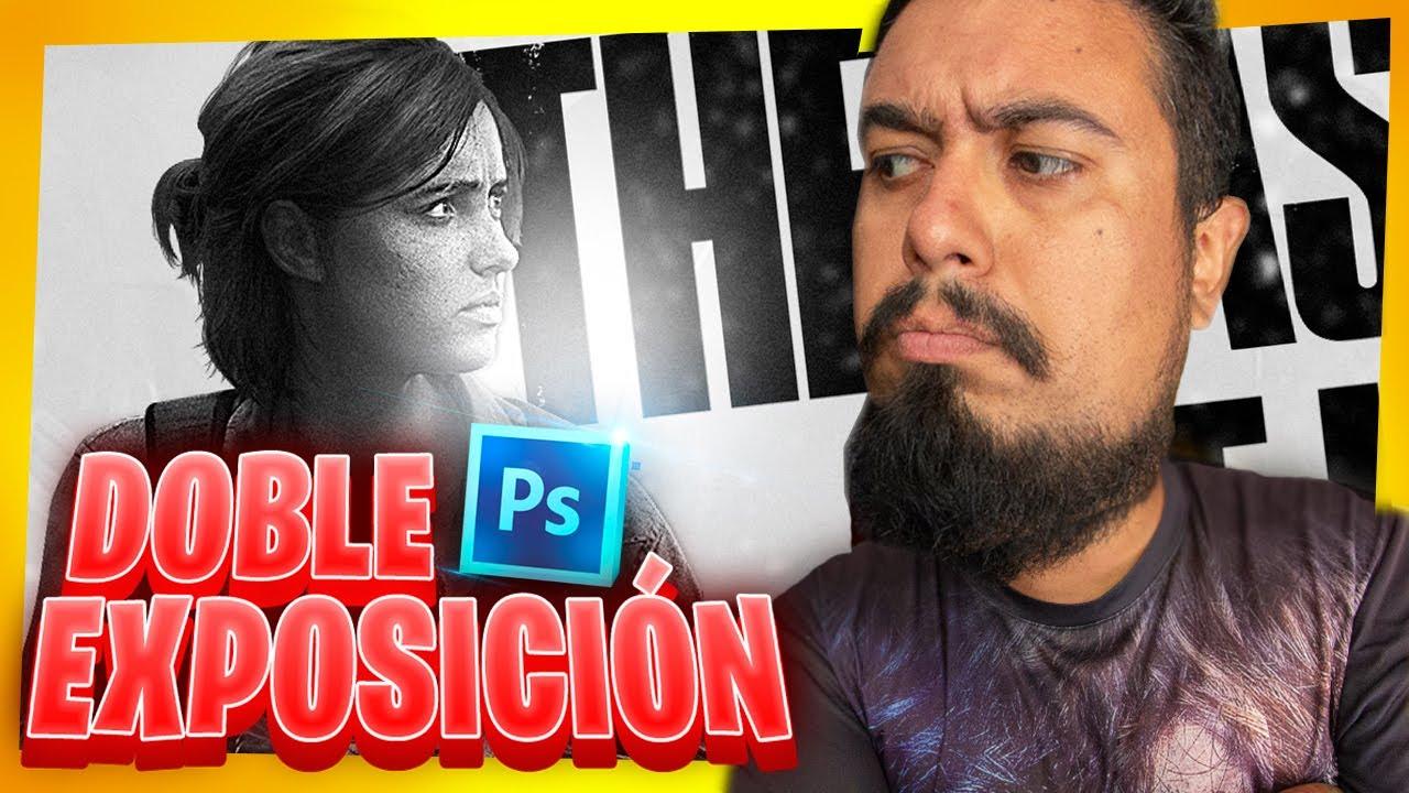 8. Cómo Crear Efecto de Doble Exposición en Photoshop - TLOU 2 | CURSO BÁSICO ADOBE PHOTOSHOP