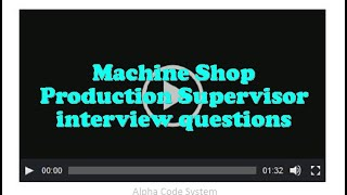 Machine Shop Production Supervisor interview questions