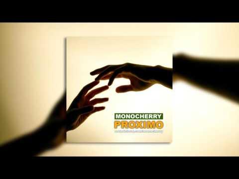 Monocherry - Proximo