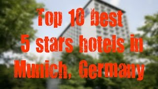 Top 10 best 5 stars hotels in Munich, Germany sorted by Rating Guests