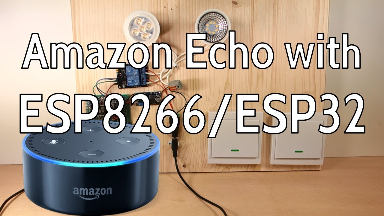 [DEMO] Alexa (Echo) with ESP32 and ESP8266 - Voice Controlled Relay
