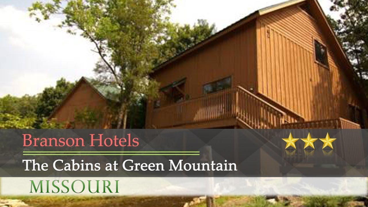 The Cabins At Green Mountain   Branson Hotels, Missouri