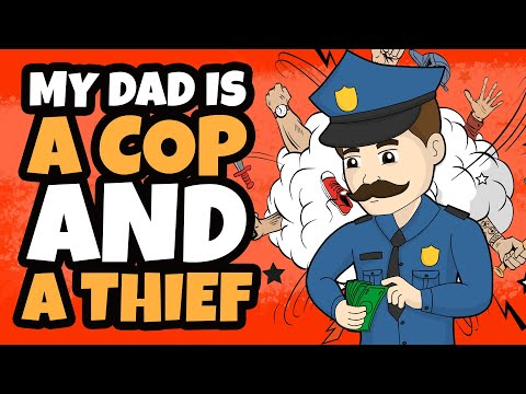 My Dad Is A Police Officer At Day And A Thief At Night