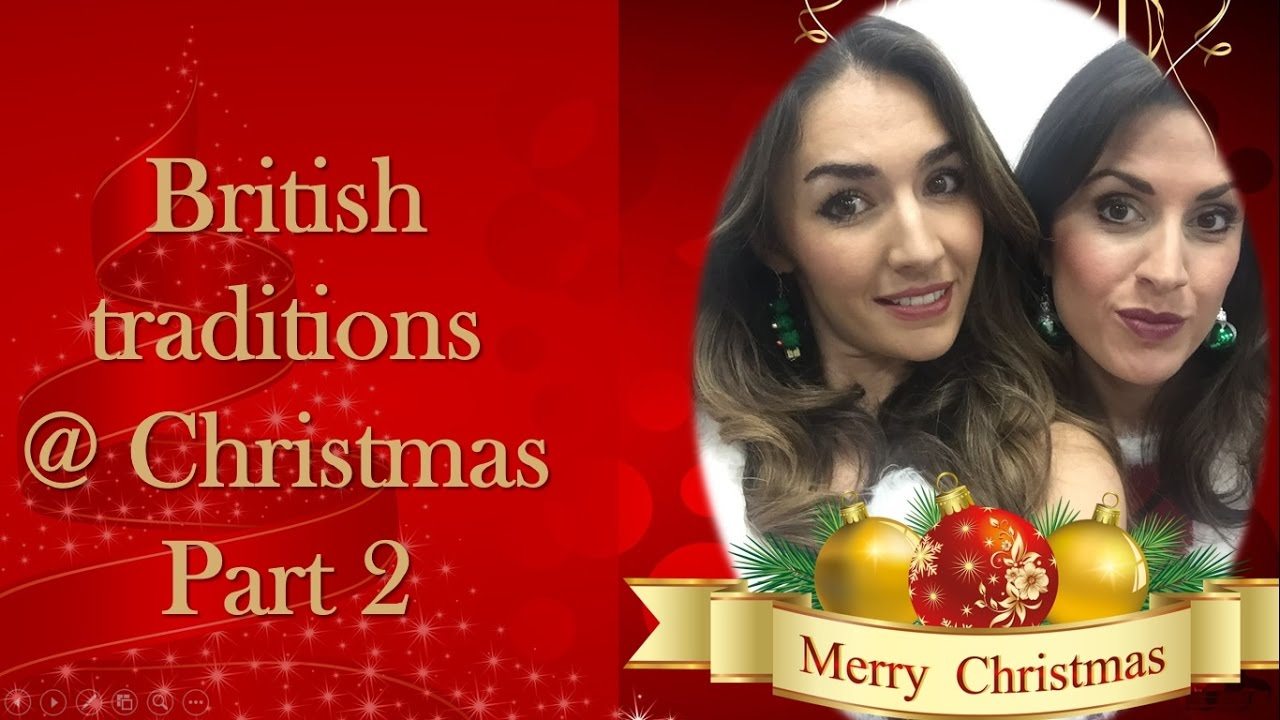 british christmas traditions part 2 - British Christmas Traditions