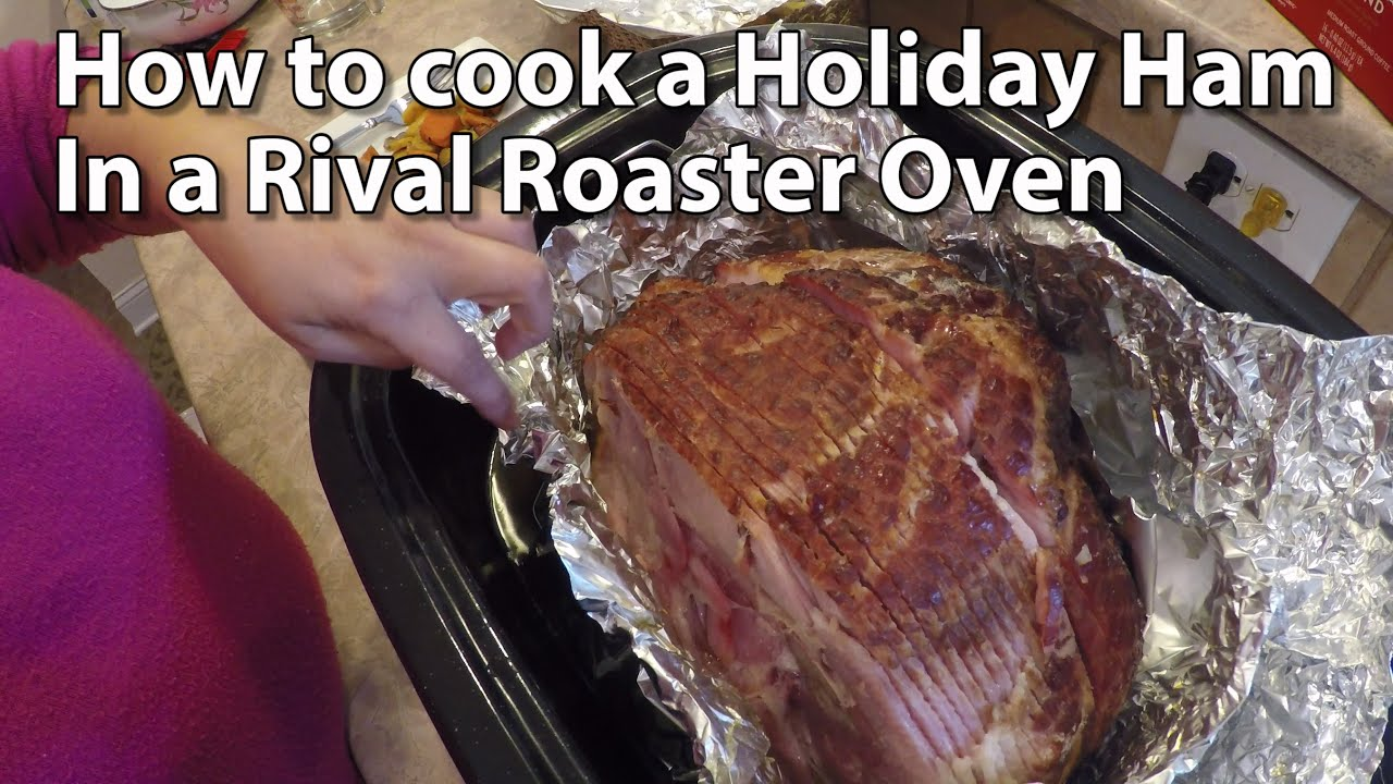 How To Cook A Ham With A Rival Roaster Oven Youtube