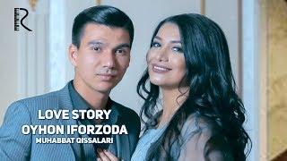 Love story - Oyhon Iforzoda (Muhabbat qissalari) #UydaQoling