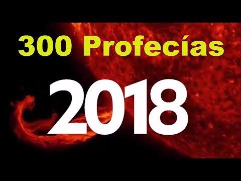 Profecias 2018 Predicciones 2018 Revelaciones 2018 Videncias 2018 Visiones 2018 Premoniciones 2018 v