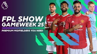 Premium midfielders you need! ft. Fernandes, Salah, De Bruyne & Aubameyang | FPL Show GW25