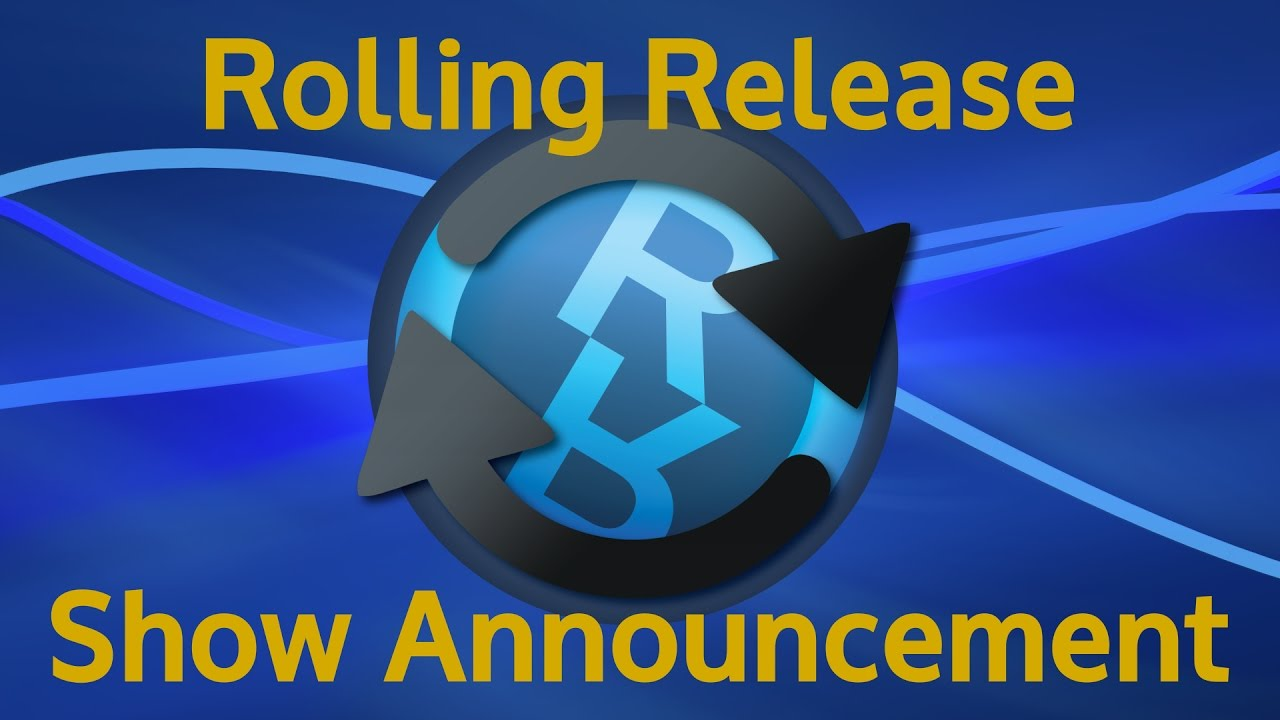 Rolling Release - New Show Announcement