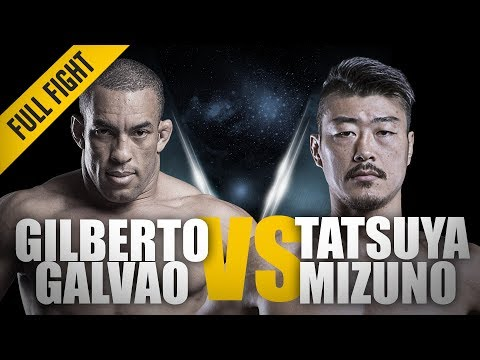 ONE:  Fight  Gilberto Galvao vs Tatsuya Mizuno  The Brazilian Juggernaut  September