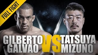 ONE: Full Fight | Gilberto Galvao vs. Tatsuya Mizuno | The Brazilian Juggernaut | September 2016