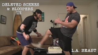 Deleted Scenes & Bloopers 3 | L.A. BEAST (ft. Furious Pete)
