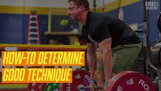 How-To Determine Good Technique