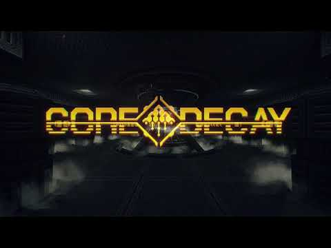 Core Decay Announcement Trailer