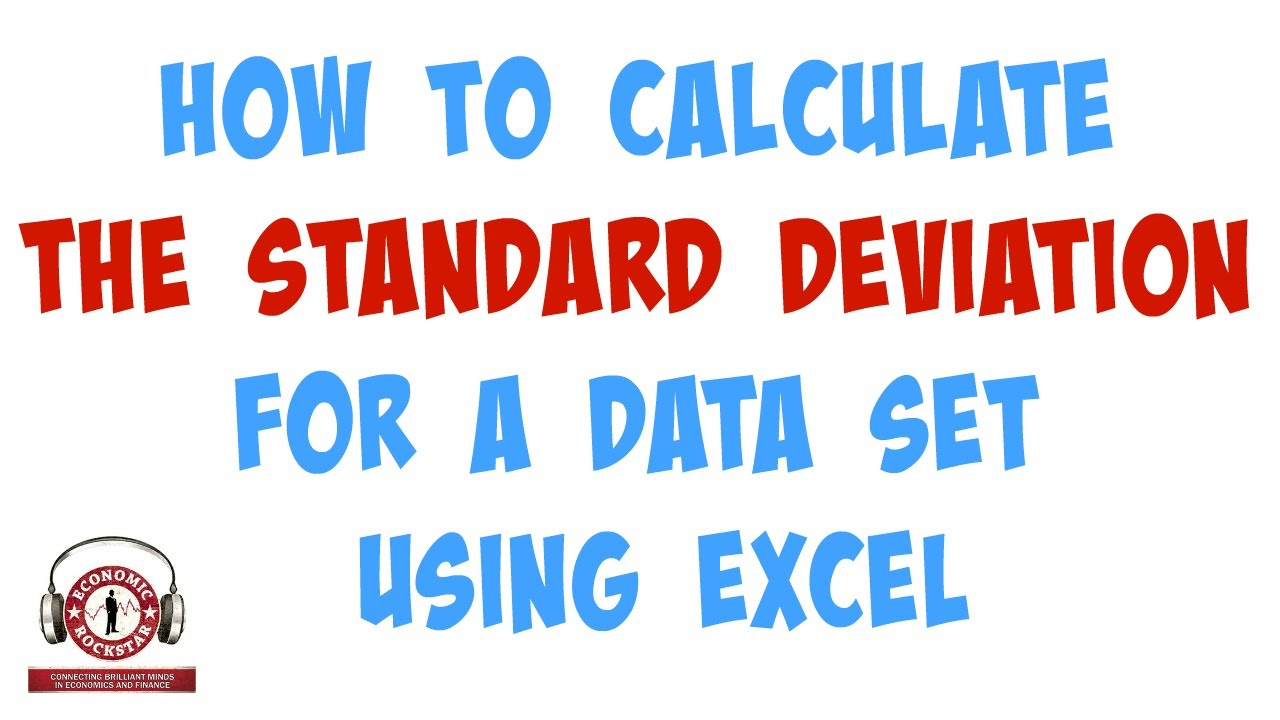 011 How To Calculate The Standard Deviation (formula) For A Data Set
