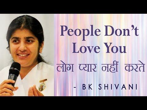 People Don't Love You: Ep 19 Soul Reflections: BK Shivani (English Subtitles)
