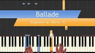 Ballade - Burgmüller op. 100 no. 15