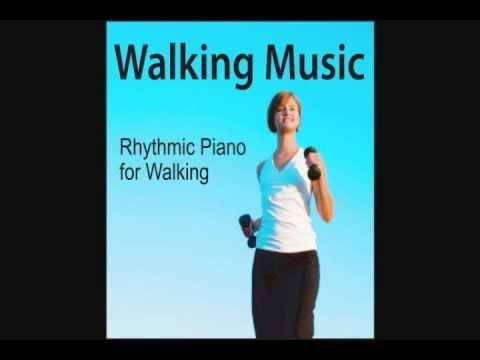 Walking Music Rhythmic Piano For Walking Exercise Youtube