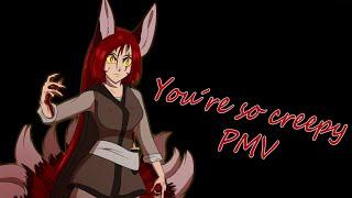 You're so Creepy- Nagoris lore/ PMV