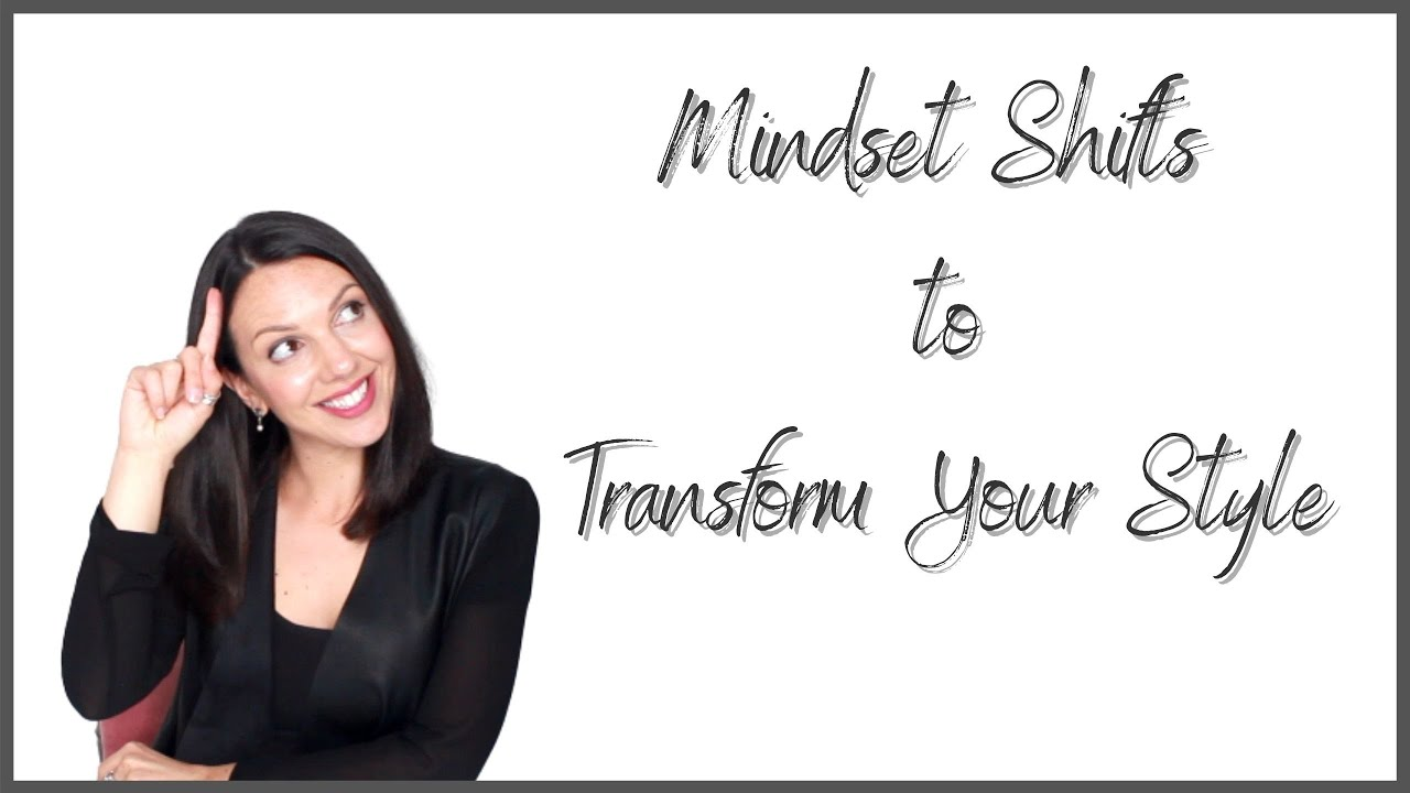 Transform Your Style With 3 Mindset Shifts
