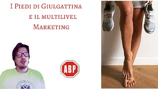 I Piedi di Giulgattina e il Level Marketing Job
