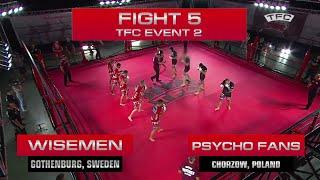 Fight 5 of tнe TFC Event 2 Psycho Fans (Chorzow, Poland) vs Wisemen (Gothenburg, Sweden)