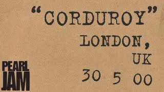 Corduroy (Audio) - Live In London, UK (5/30/2000) - Pearl Jam Bootleg Trivia YouTube Videos