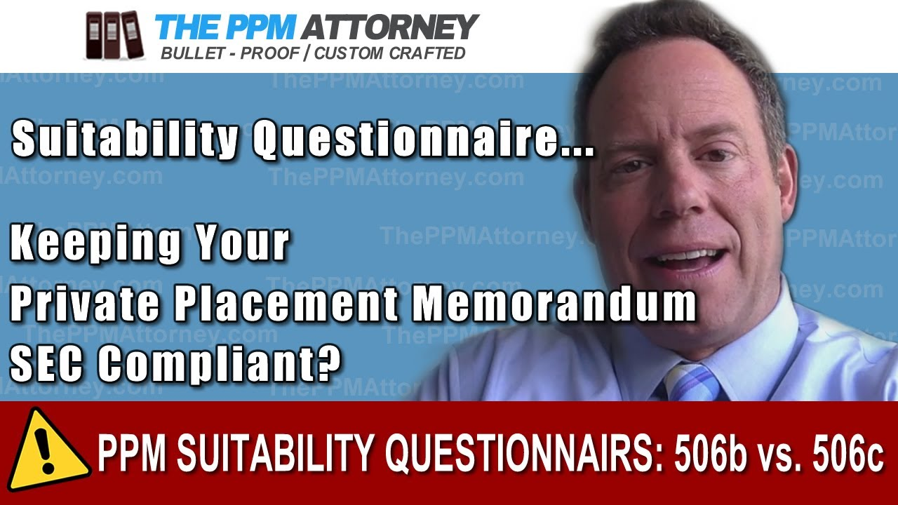 Private Placement Memorandum Suitability Questionnaires: 506b vs  506c