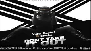 Vybz Kartel Ft Sheba - Don't Tek It Out (Raw) Substance Abuse Riddim - August 2016